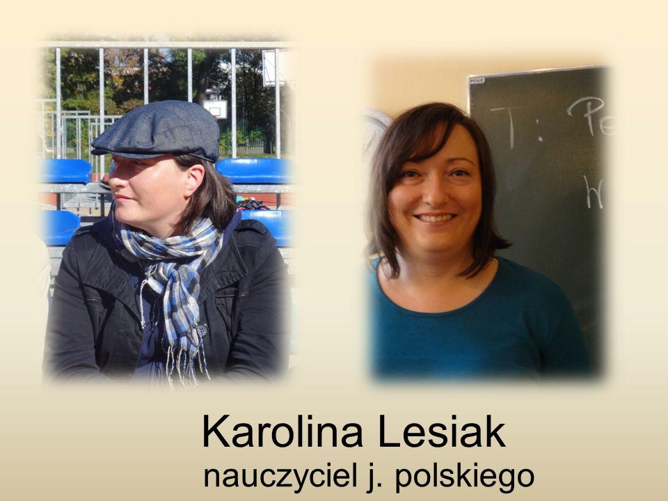 Karolina Lesiak nauczyciel j. polskiego