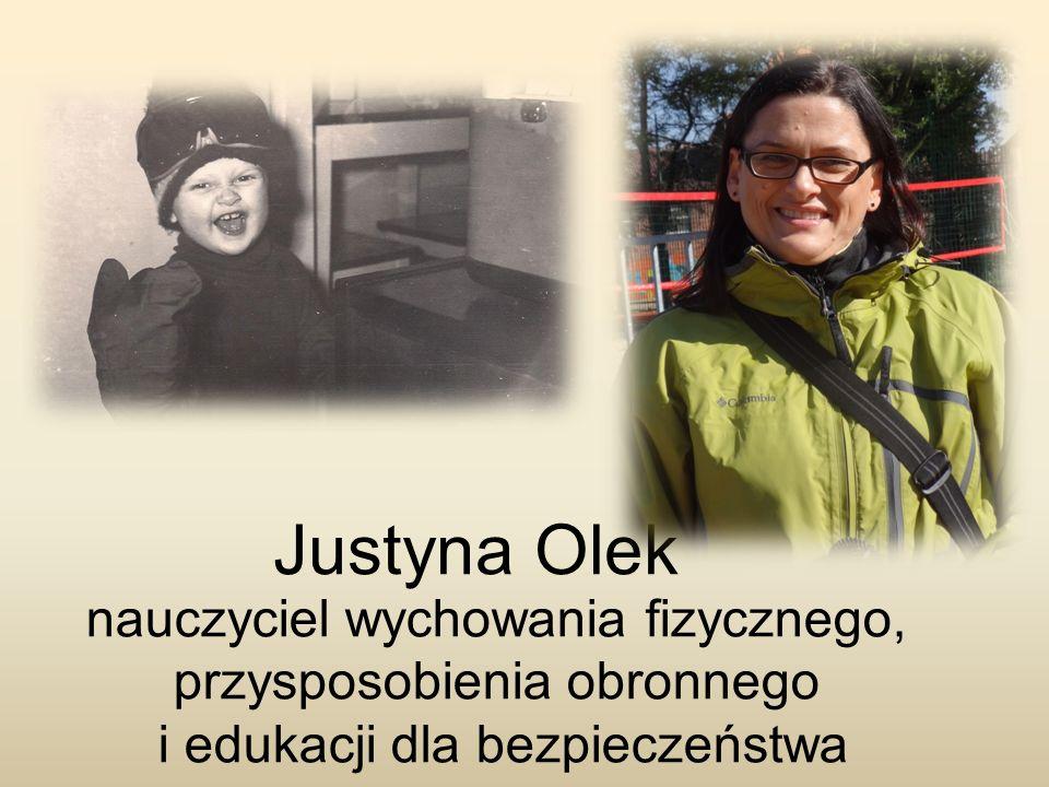 Justyna Olek nauczyciel wychowania fizycznego, przysposobienia obronnego i edukacji dla bezpieczeństwa