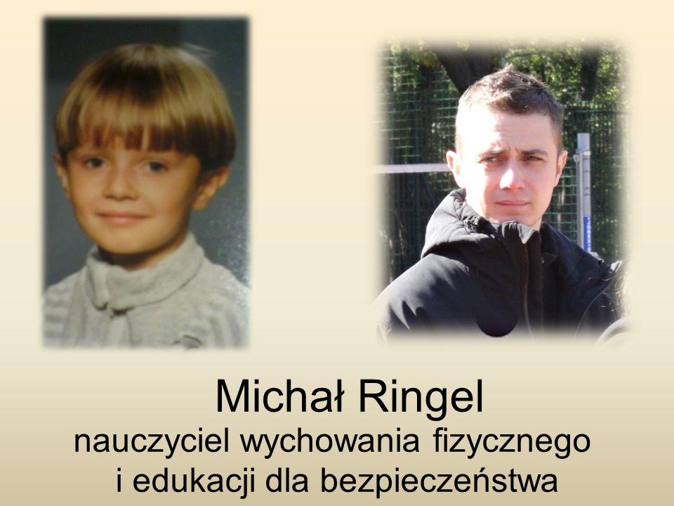 Michał Ringel nauczyciel wychowania fizycznego i edukacji dla bezpieczeństwa