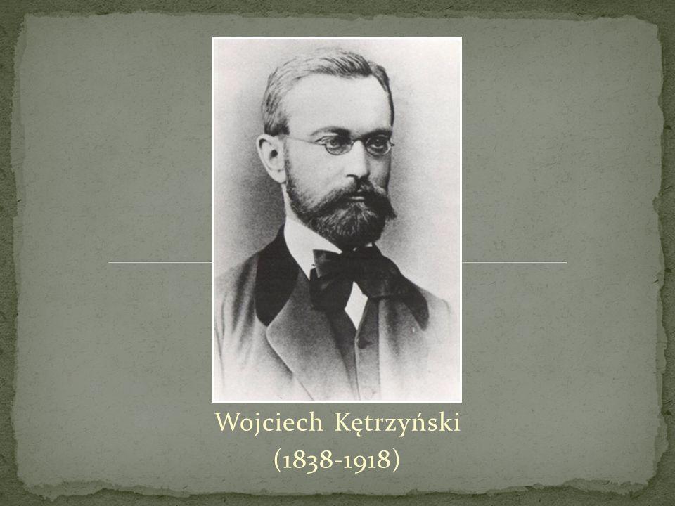 Wojciech Kętrzyński (1838-1918)