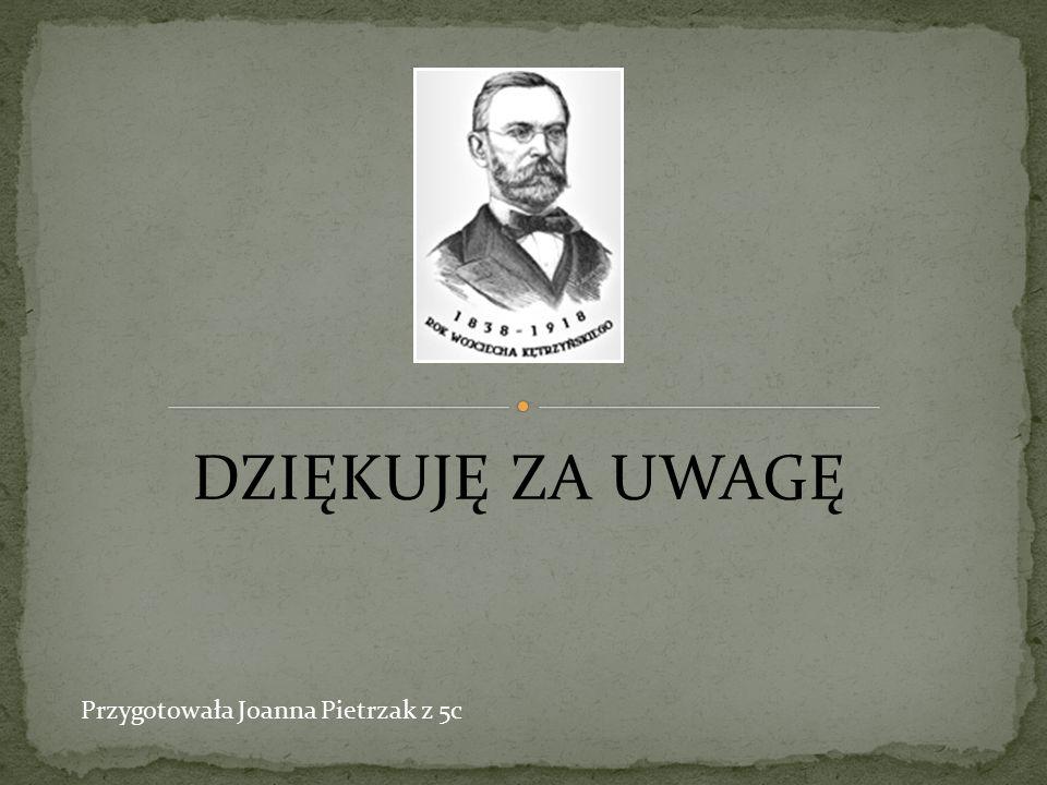 DZIĘKUJĘ ZA UWAGĘ Przygotowała Joanna Pietrzak z 5c