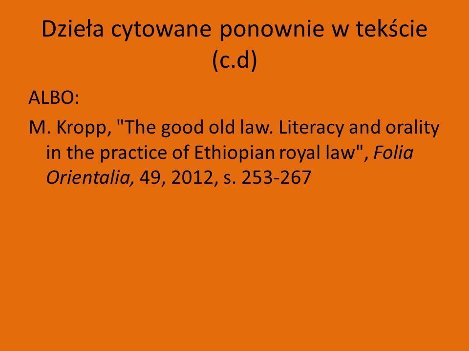 Dzieła cytowane ponownie w tekście (c.d) ALBO: M. Kropp, The good old law.