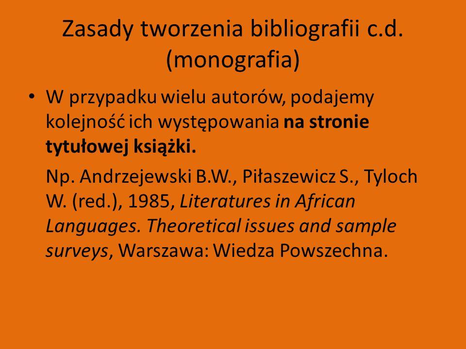 Uwagi końcowe c.d.6. Bibliografię należy podzielić według rodzajów źródeł.