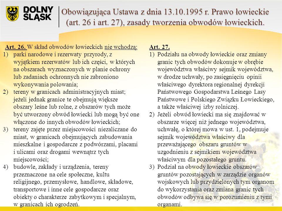 Na podstawie projektu rządowego druk nr 3192 oraz projektu poselskiego nr 2970 o zmianie ustawy- Prawo Łowieckie oraz niektórych innych ustaw 5 Art.
