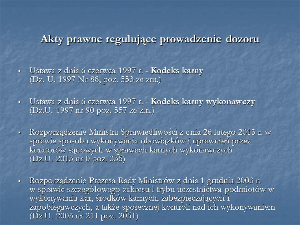 Akty prawne regulujące prowadzenie dozoru  Ustawa z dnia 6 czerwca 1997 r.