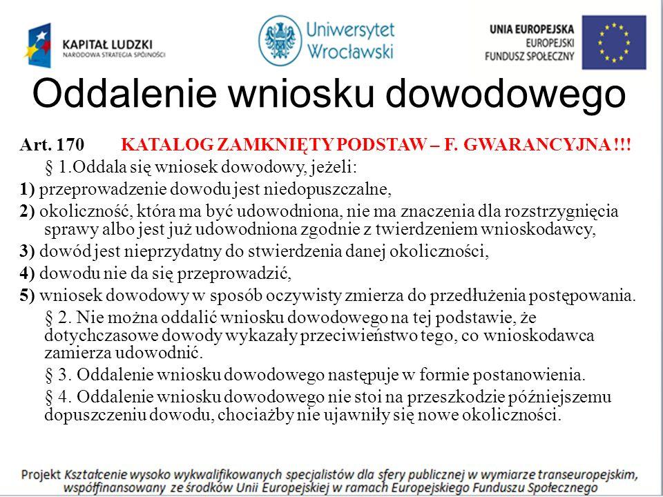 Oddalenie wniosku dowodowego Art. 170 KATALOG ZAMKNIĘTY PODSTAW – F.