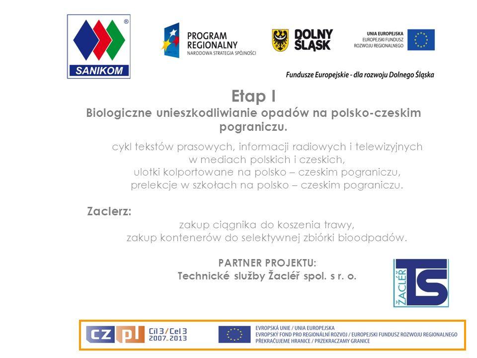 Etap I Biologiczne unieszkodliwianie odpadów na polsko-czeskim pograniczu.