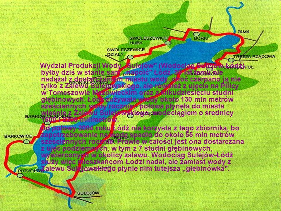 """Wydział Produkcji Wody """"Sulejów (Wodociąg Sulejów-Łódź) byłby dziś w stanie sam """"napoić Łódź."""