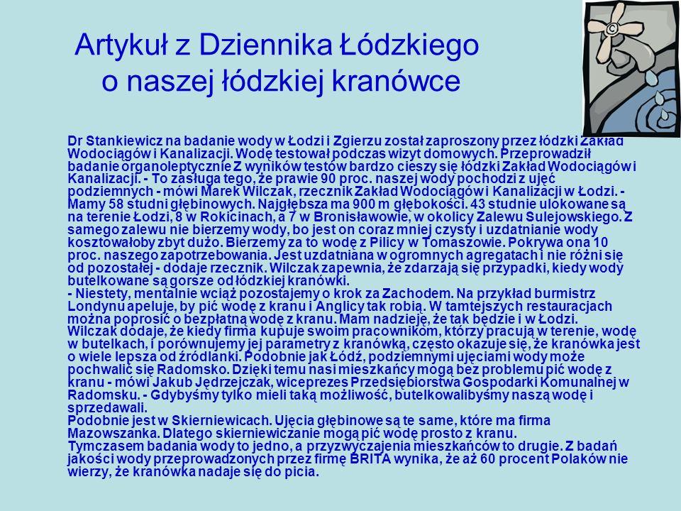 Artykuł z Dziennika Łódzkiego o naszej łódzkiej kranówce Dr Stankiewicz na badanie wody w Łodzi i Zgierzu został zaproszony przez łódzki Zakład Wodociągów i Kanalizacji.