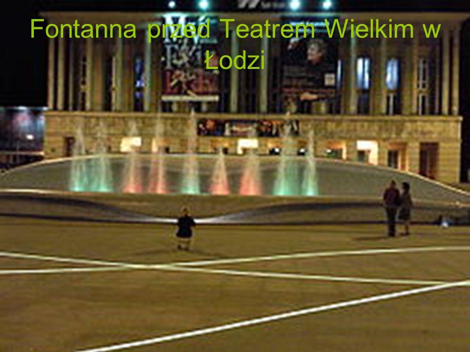 Fontanna przed Teatrem Wielkim w Łodzi