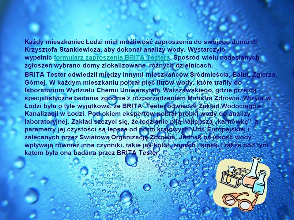Każdy mieszkaniec Łodzi miał możliwość zaproszenia do swojego domu dr Krzysztofa Stankiewicza, aby dokonał analizy wody.