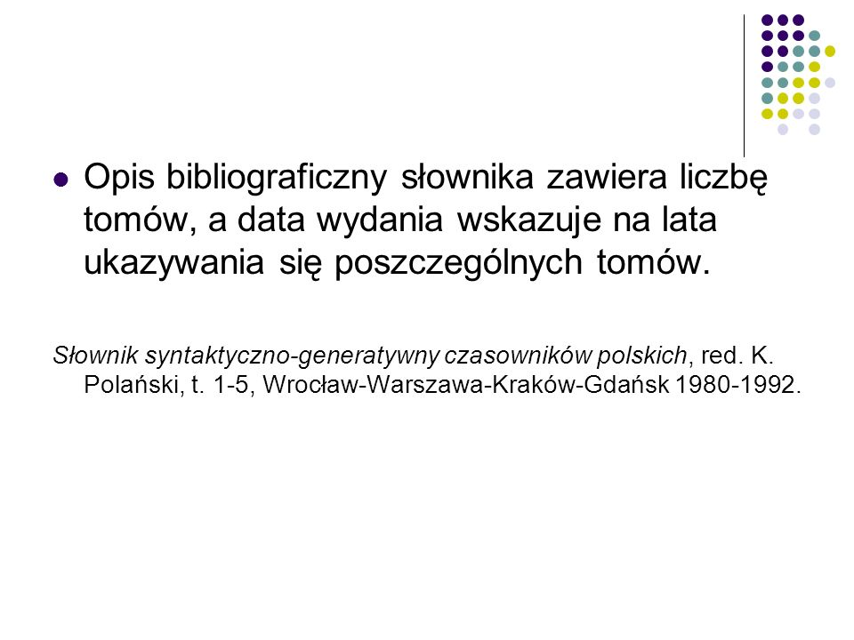 Opis bibliograficzny słownika zawiera liczbę tomów, a data wydania wskazuje na lata ukazywania się poszczególnych tomów.