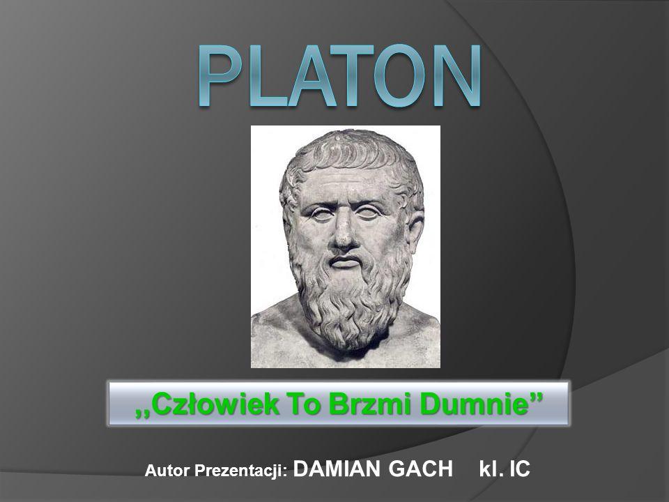 Platon (gr.Πλάτων, Plátōn, ur. 427 p.n.e.