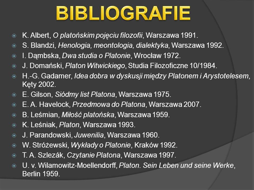 K. Albert, O platońskim pojęciu filozofii, Warszawa 1991.  S. Blandzi, Henologia, meontologia, dialektyka, Warszawa 1992.  I. Dąmbska, Dwa studia