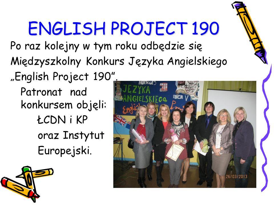 """ENGLISH PROJECT 190 Po raz kolejny w tym roku odbędzie się Międzyszkolny Konkurs Języka Angielskiego """"English Project 190 ."""
