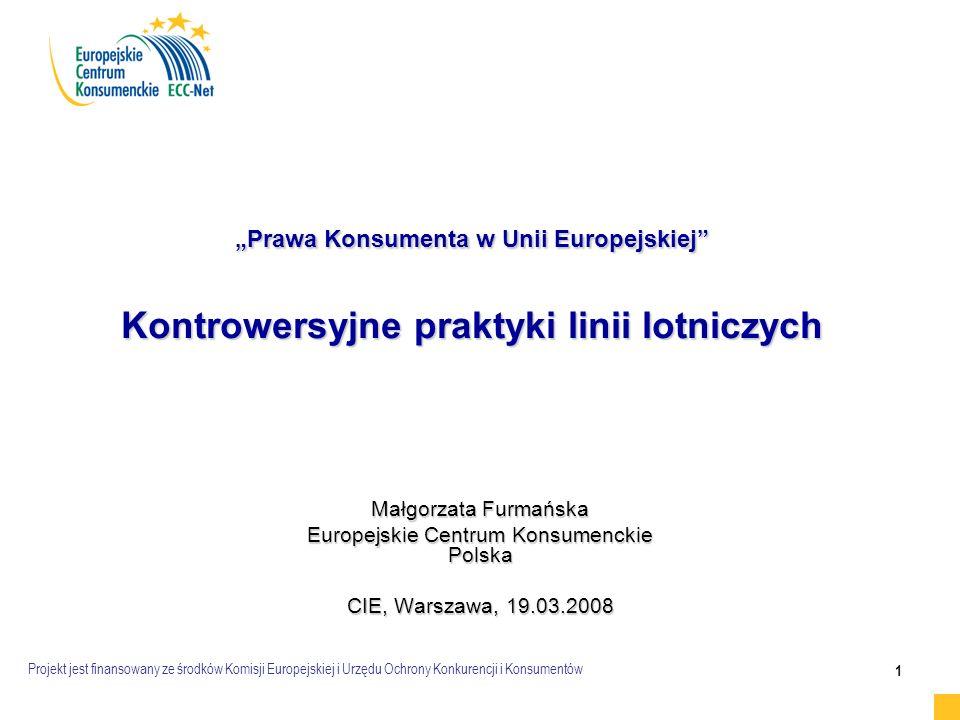 Projekt jest finansowany ze środków Komisji Europejskiej i Urzędu Ochrony Konkurencji i Konsumentów 2 Podstawy prawne   Rozporządzenie 261/2004 z 11 lutego 2004 r.