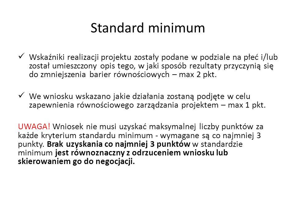 Standard minimum Wskaźniki realizacji projektu zostały podane w podziale na płeć i/lub został umieszczony opis tego, w jaki sposób rezultaty przyczynią się do zmniejszenia barier równościowych – max 2 pkt.