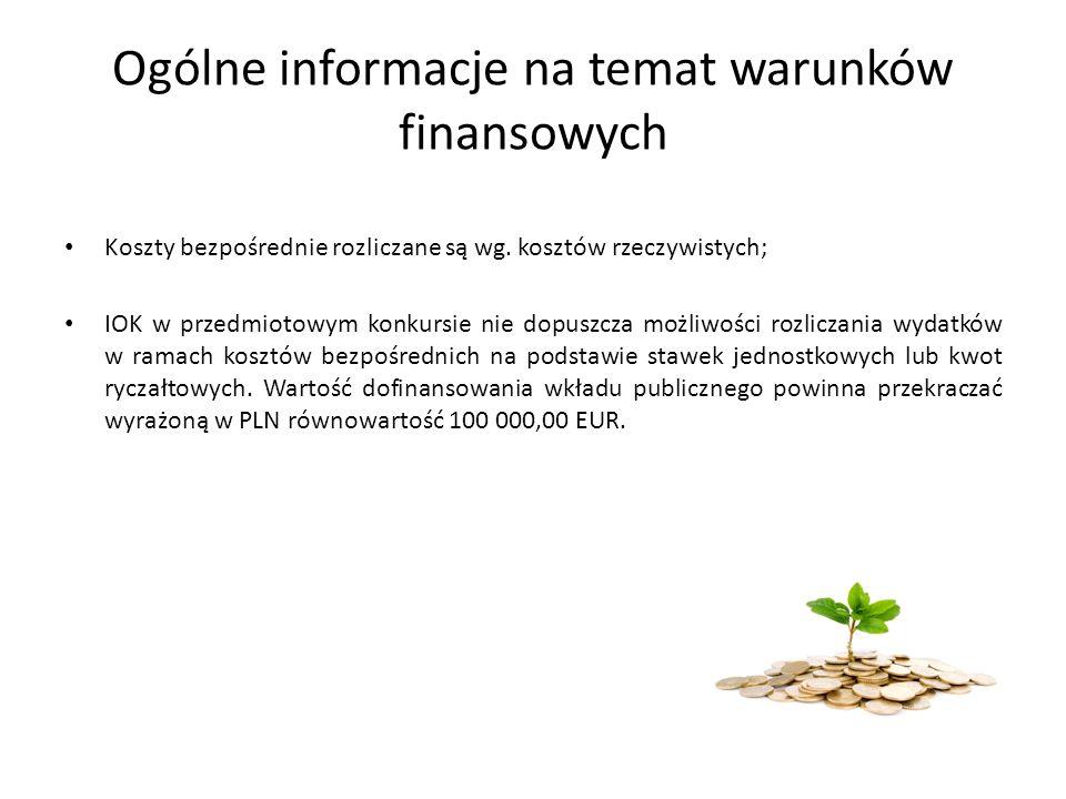 Ogólne informacje na temat warunków finansowych Koszty bezpośrednie rozliczane są wg.