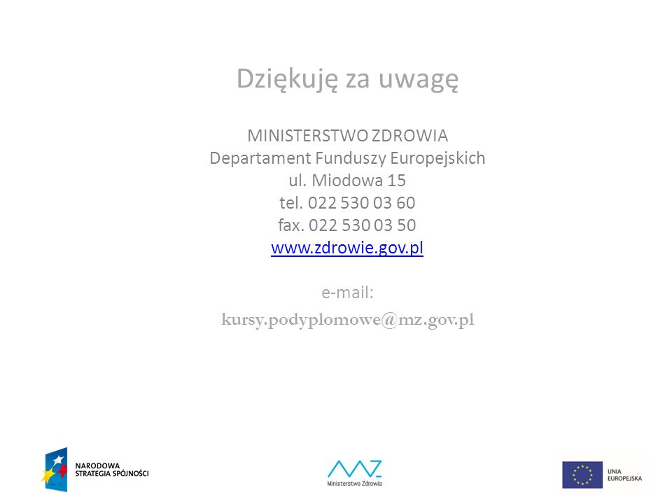 Dziękuję za uwagę MINISTERSTWO ZDROWIA Departament Funduszy Europejskich ul.