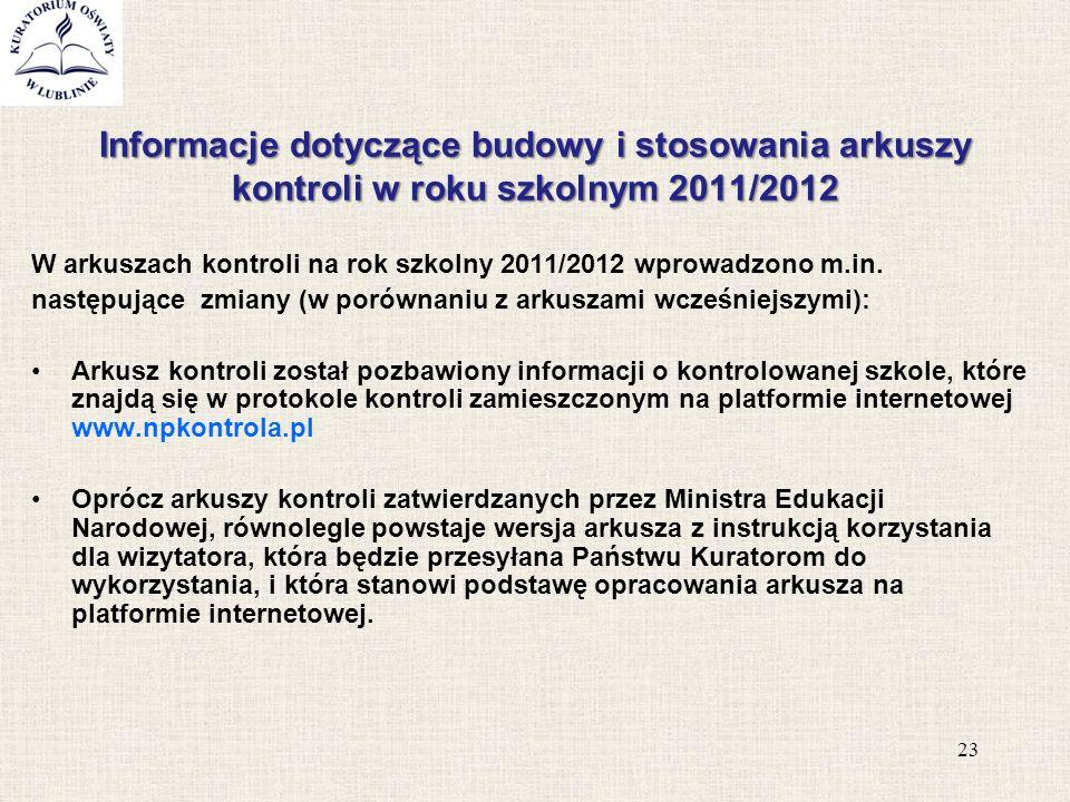 Informacje dotyczące budowy i stosowania arkuszy kontroli w roku szkolnym 2011/2012 W arkuszach kontroli na rok szkolny 2011/2012 wprowadzono m.in. na