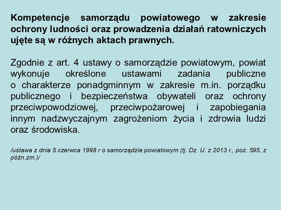 Kompetencje samorządu powiatowego w zakresie ochrony ludności oraz prowadzenia działań ratowniczych ujęte są w różnych aktach prawnych.