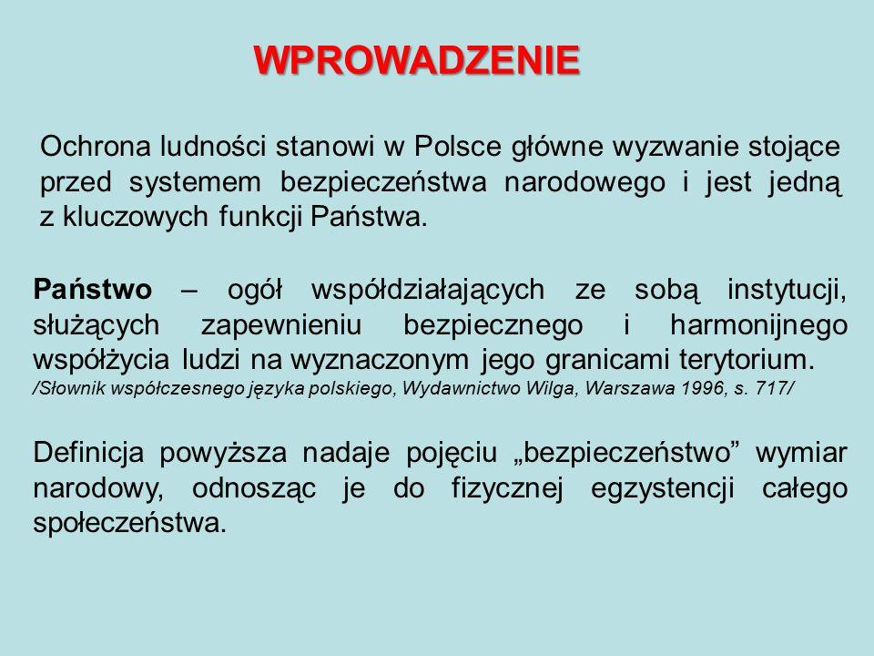 Ochrona ludności stanowi w Polsce główne wyzwanie stojące przed systemem bezpieczeństwa narodowego i jest jedną z kluczowych funkcji Państwa.