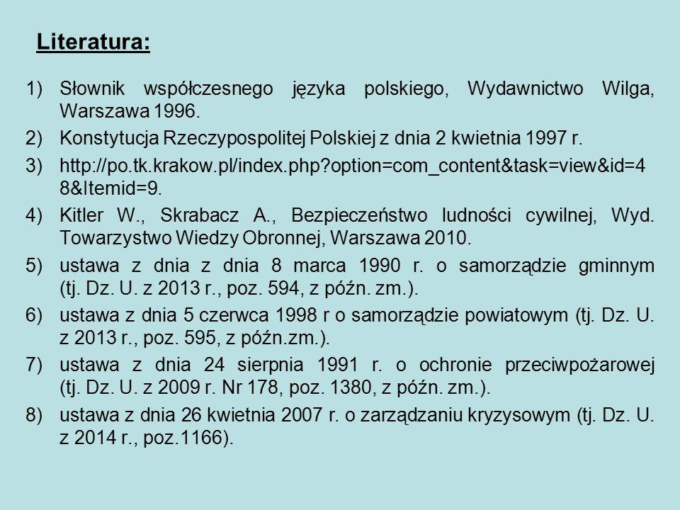 Literatura: 1)Słownik współczesnego języka polskiego, Wydawnictwo Wilga, Warszawa 1996.