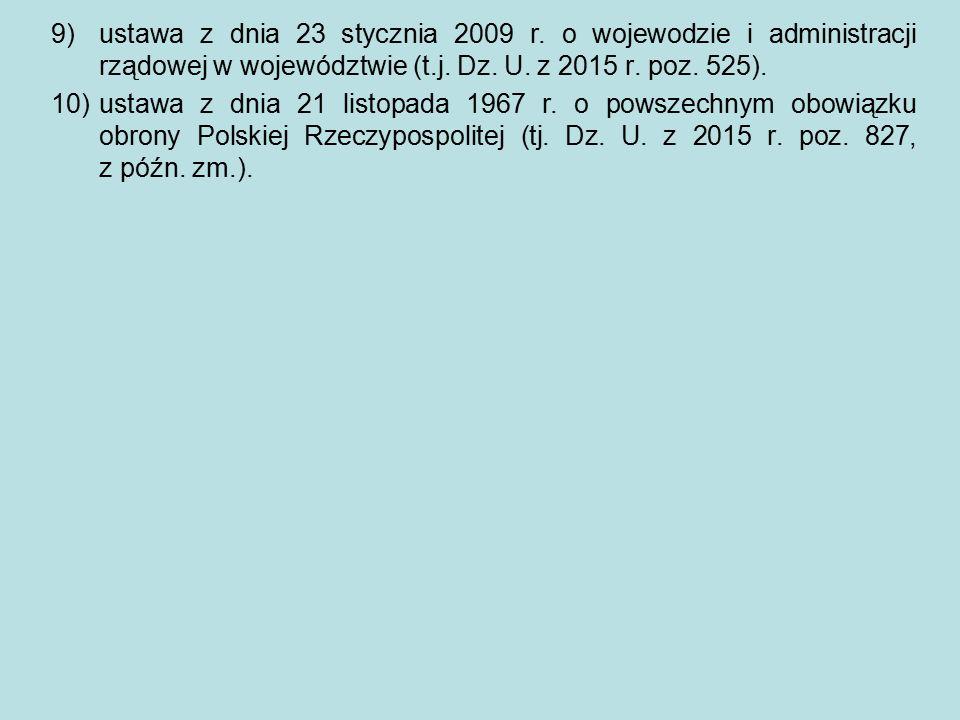 9)ustawa z dnia 23 stycznia 2009 r.o wojewodzie i administracji rządowej w województwie (t.j.