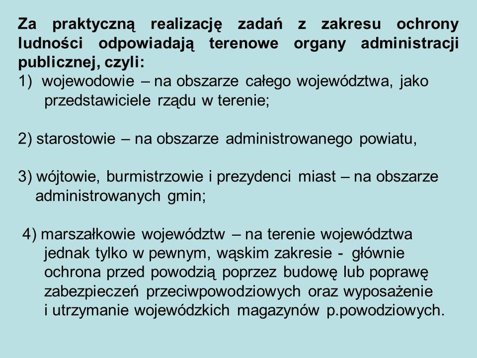 Bezpośrednią ochroną ludności w Polsce zajmują się w pierwszej kolejności: I.