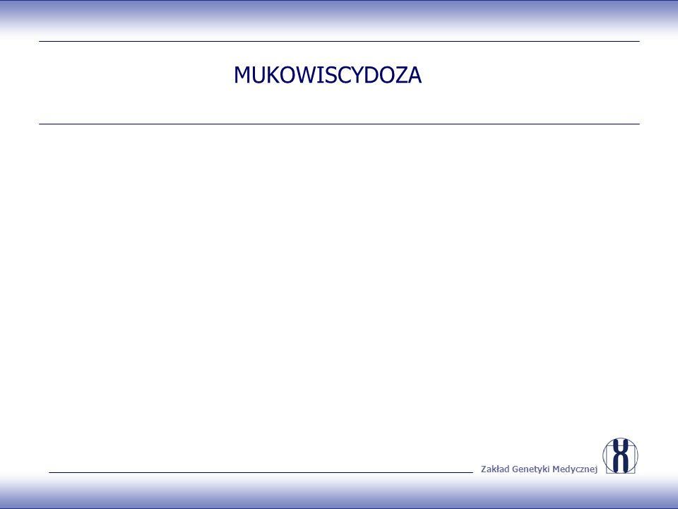 Zakład Genetyki Medycznej MUKOWISCYDOZA