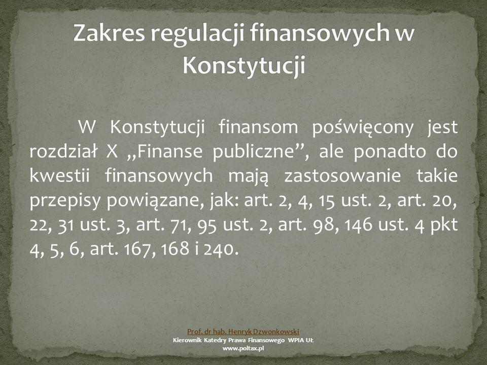 """W Konstytucji finansom poświęcony jest rozdział X """"Finanse publiczne , ale ponadto do kwestii finansowych mają zastosowanie takie przepisy powiązane, jak: art."""