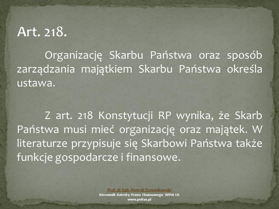 Organizację Skarbu Państwa oraz sposób zarządzania majątkiem Skarbu Państwa określa ustawa.