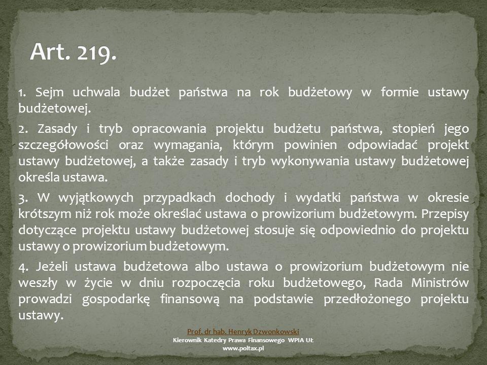 1. Sejm uchwala budżet państwa na rok budżetowy w formie ustawy budżetowej.