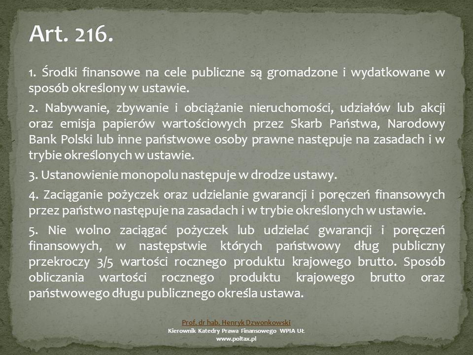 1. Środki finansowe na cele publiczne są gromadzone i wydatkowane w sposób określony w ustawie.