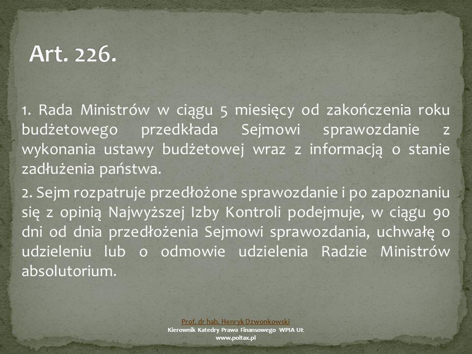 1. Rada Ministrów w ciągu 5 miesięcy od zakończenia roku budżetowego przedkłada Sejmowi sprawozdanie z wykonania ustawy budżetowej wraz z informacją o