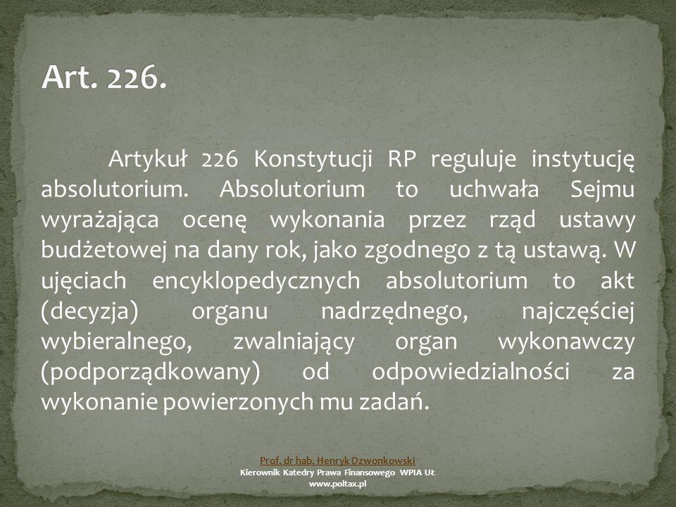 Artykuł 226 Konstytucji RP reguluje instytucję absolutorium.