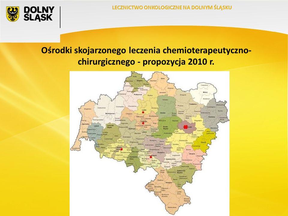 Ośrodki skojarzonego leczenia chemioterapeutyczno- chirurgicznego - propozycja 2010 r.