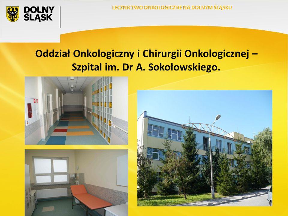 Oddział Onkologiczny i Chirurgii Onkologicznej – Szpital im. Dr A. Sokołowskiego.