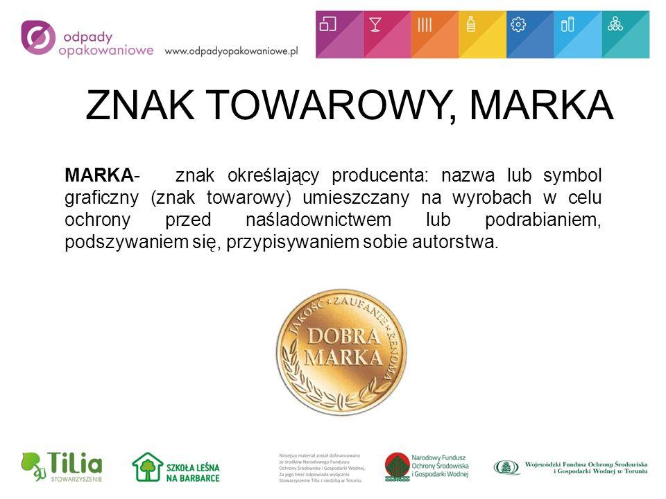 ZNAK TOWAROWY, MARKA MARKA- znak określający producenta: nazwa lub symbol graficzny (znak towarowy) umieszczany na wyrobach w celu ochrony przed naśladownictwem lub podrabianiem, podszywaniem się, przypisywaniem sobie autorstwa.