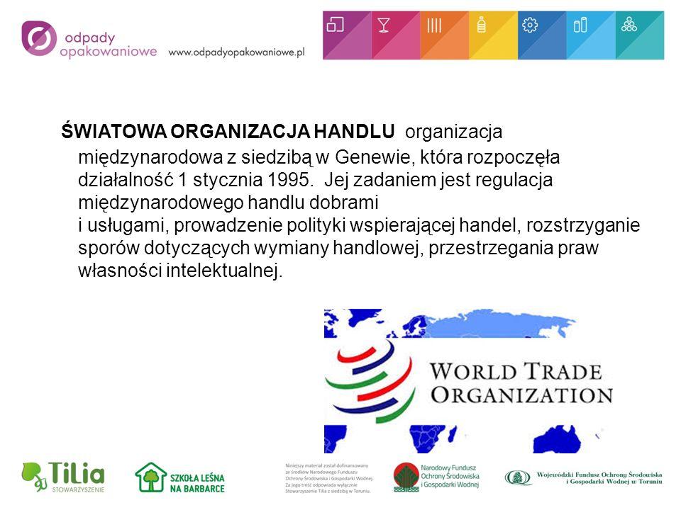 ŚWIATOWA ORGANIZACJA HANDLU organizacja międzynarodowa z siedzibą w Genewie, która rozpoczęła działalność 1 stycznia 1995.