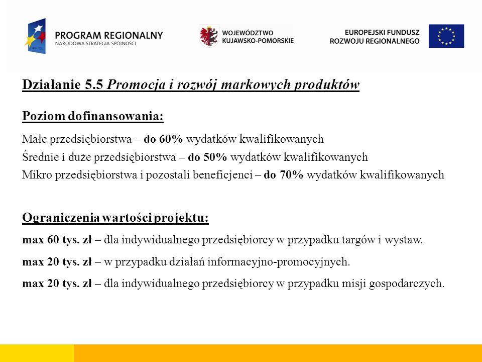Działanie 5.5 Promocja i rozwój markowych produktów Jeżeli projekt realizowany jest w partnerstwie, gdzie partnerzy projektu to firmy małe i średnie – poziom dofinansowania wynosi 50%, a więc najniższy w ramach Działania 5.5.