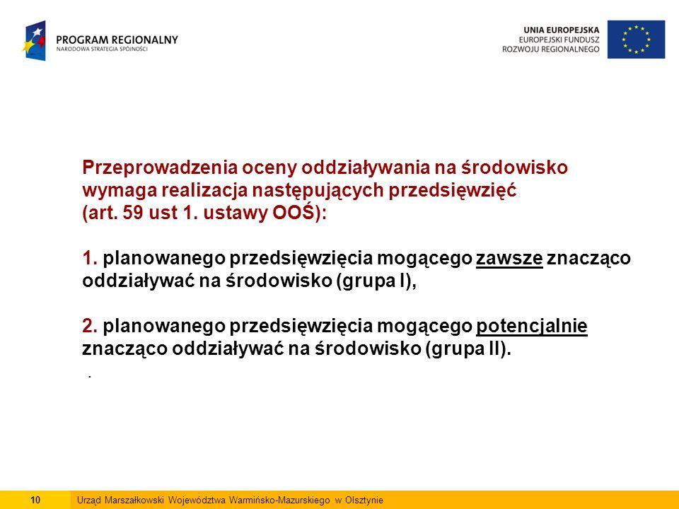 Przeprowadzenia oceny oddziaływania na środowisko wymaga realizacja następujących przedsięwzięć (art.