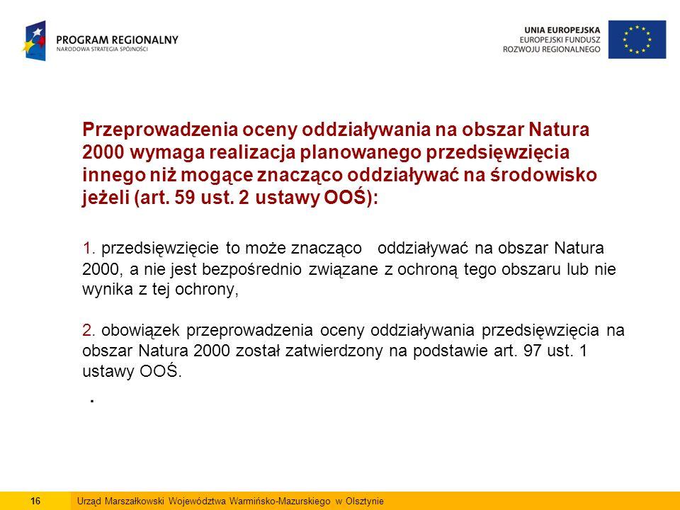 Przeprowadzenia oceny oddziaływania na obszar Natura 2000 wymaga realizacja planowanego przedsięwzięcia innego niż mogące znacząco oddziaływać na środowisko jeżeli (art.