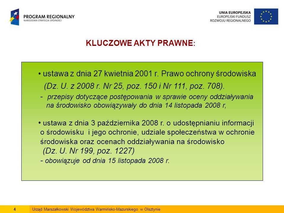 4Urząd Marszałkowski Województwa Warmińsko-Mazurskiego w Olsztynie KLUCZOWE AKTY PRAWNE : ustawa z dnia 27 kwietnia 2001 r.