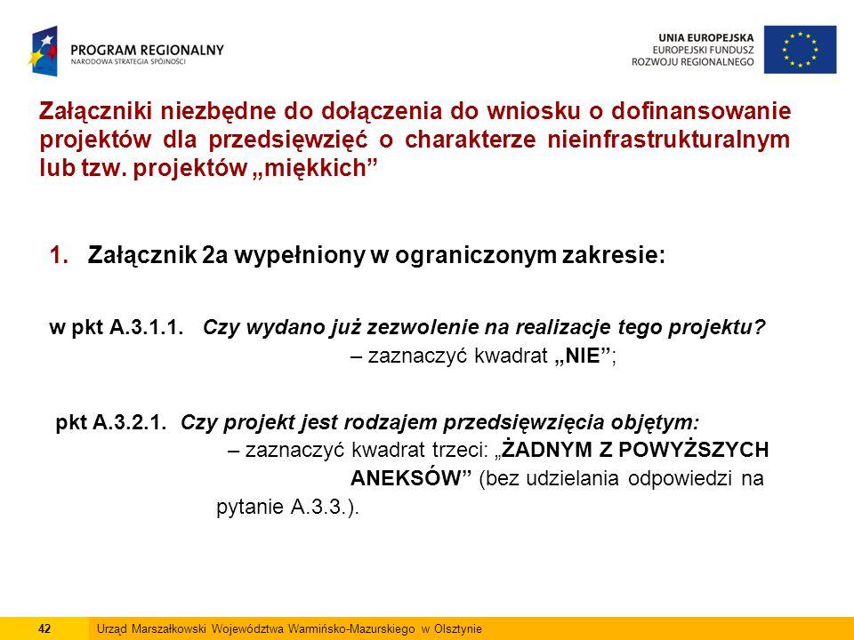 1. Załącznik 2a wypełniony w ograniczonym zakresie: w pkt A.3.1.1.