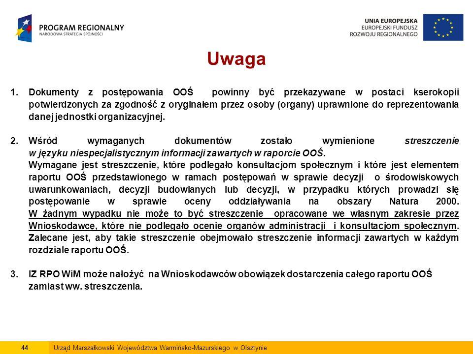 1.Dokumenty z postępowania OOŚ powinny być przekazywane w postaci kserokopii potwierdzonych za zgodność z oryginałem przez osoby (organy) uprawnione do reprezentowania danej jednostki organizacyjnej.