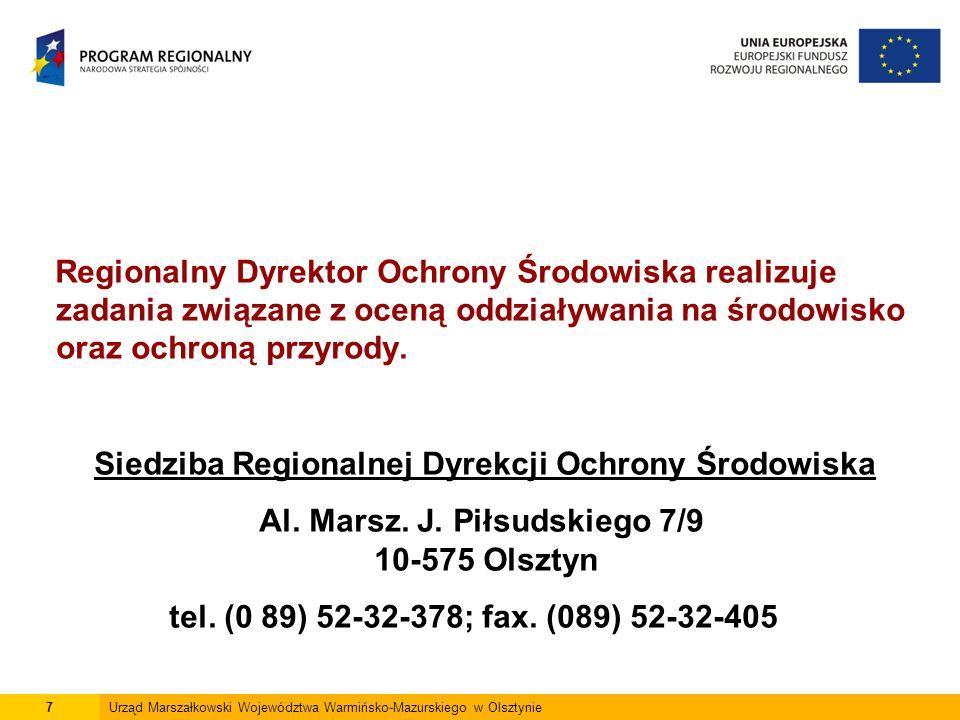 18Urząd Marszałkowski Województwa Warmińsko-Mazurskiego w Olsztynie Ocenę oddziaływania na środowisko przeprowadza się w ramach (art.