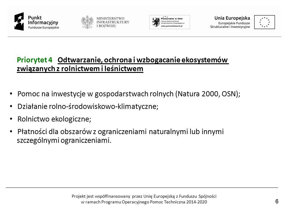 Projekt jest współfinansowany przez Unię Europejską z Funduszu Spójności w ramach Programu Operacyjnego Pomoc Techniczna 2014-2020 Priorytet 4 Odtwarzanie, ochrona i wzbogacanie ekosystemów związanych z rolnictwem i leśnictwem Pomoc na inwestycje w gospodarstwach rolnych (Natura 2000, OSN); Działanie rolno-środowiskowo-klimatyczne; Rolnictwo ekologiczne; Płatności dla obszarów z ograniczeniami naturalnymi lub innymi szczególnymi ograniczeniami.