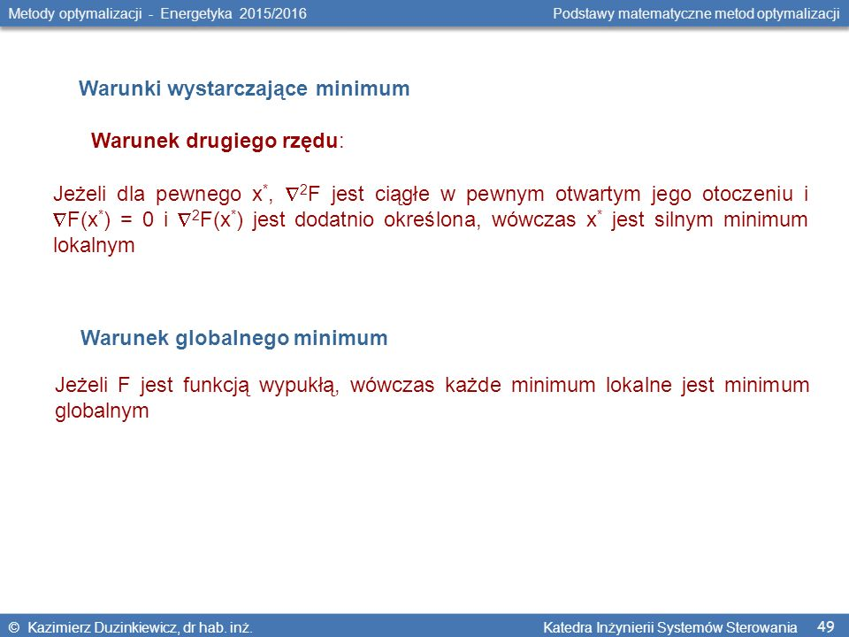 49 Metody optymalizacji - Energetyka 2015/2016 Podstawy matematyczne metod optymalizacji © Kazimierz Duzinkiewicz, dr hab.
