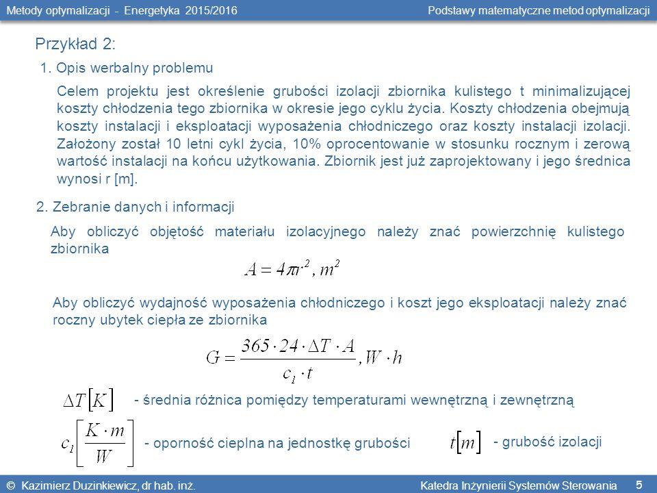 5 Metody optymalizacji - Energetyka 2015/2016 Podstawy matematyczne metod optymalizacji © Kazimierz Duzinkiewicz, dr hab. inż. Katedra Inżynierii Syst